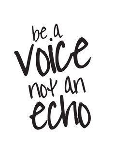 be a voice not an echo 2